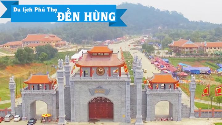 Kinh nghiệm du lịch Đền Hùng ở Phú Thọ