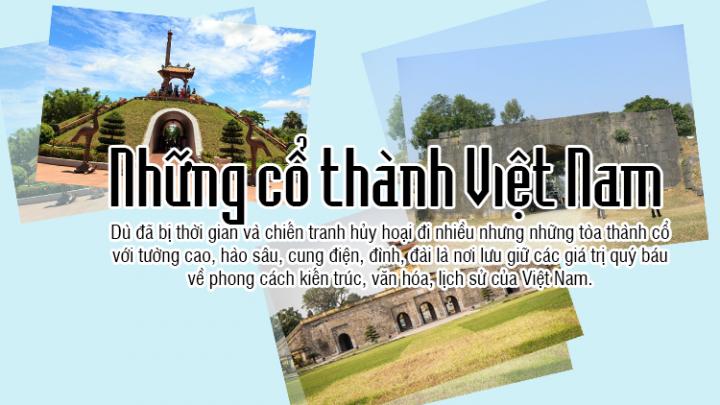 Ngược dòng thời gian đến thăm những cổ thành Việt Nam